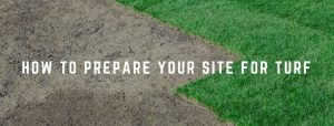 How to prepare your site for turf