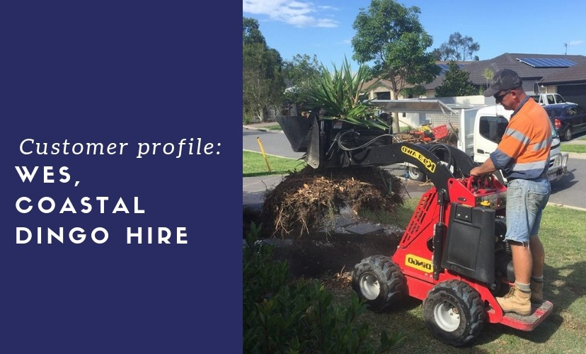 Customer Profile: Wes from Coastal Dingo Hire